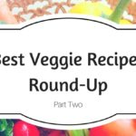 Best Veggie Recipes Roundup Featuring Veggie Wash – Part TWO