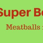 Meatballs 10 Ways – Just in Time for Super Bowl