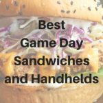 Sandwiches and Handhelds Perfect for Game Day