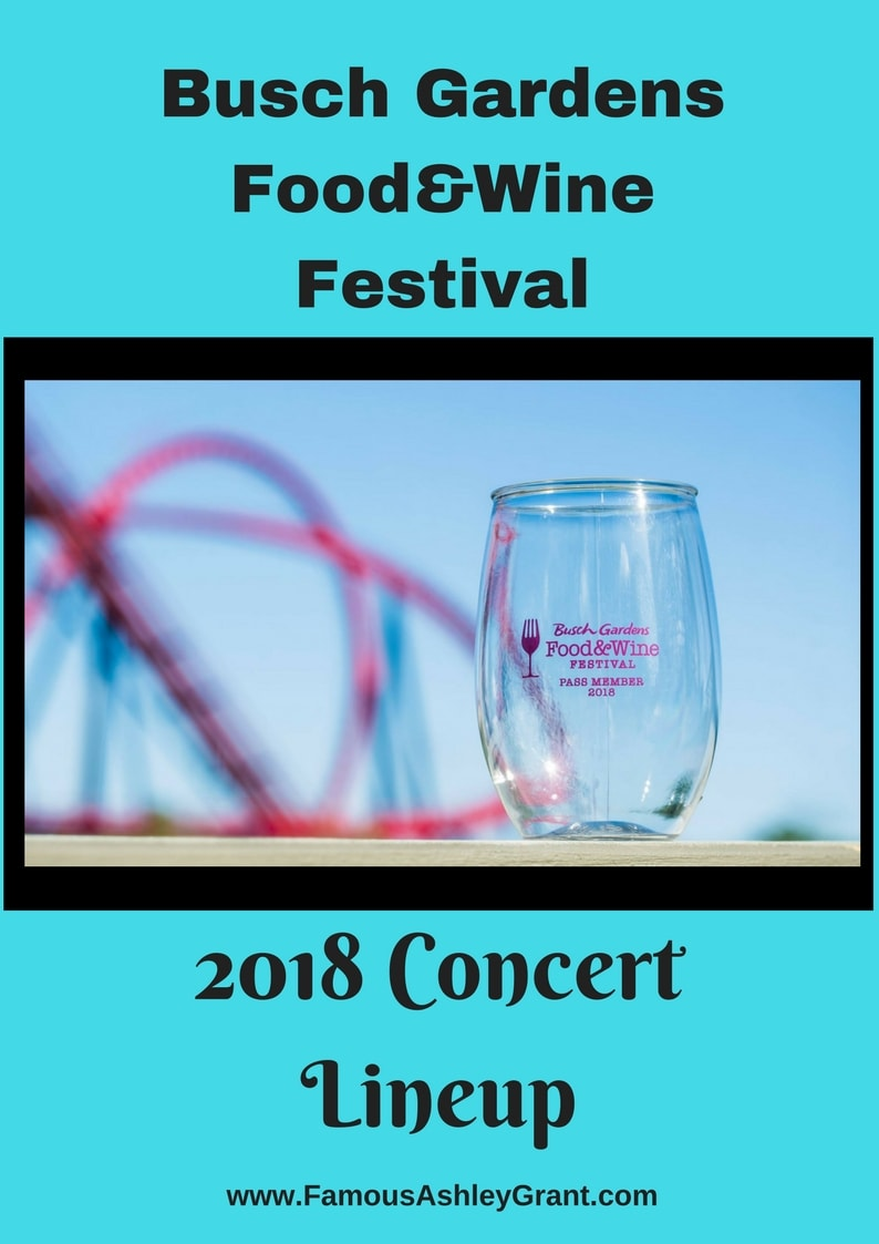 Busch Gardens Food Wine Festival Concert Lineup 2018 Famous Ashley Grant