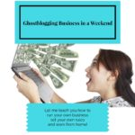 Announcing My Ghostblogging Business in a Weekend Course!