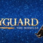 The Bodyguard Musical – A Review