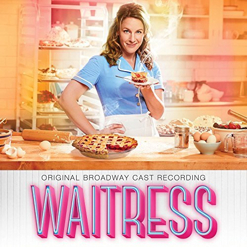 Waitress - Original Broadway Cast Recording