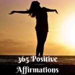 365 Positive Affirmations to Keep You Going All Year Long