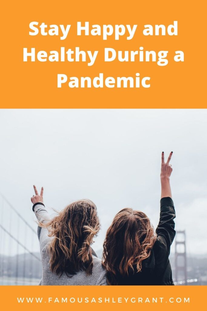 Now is not the time to panic. In this post, I'm covering 9 things to do to stay happy and healthy during a pandemic.